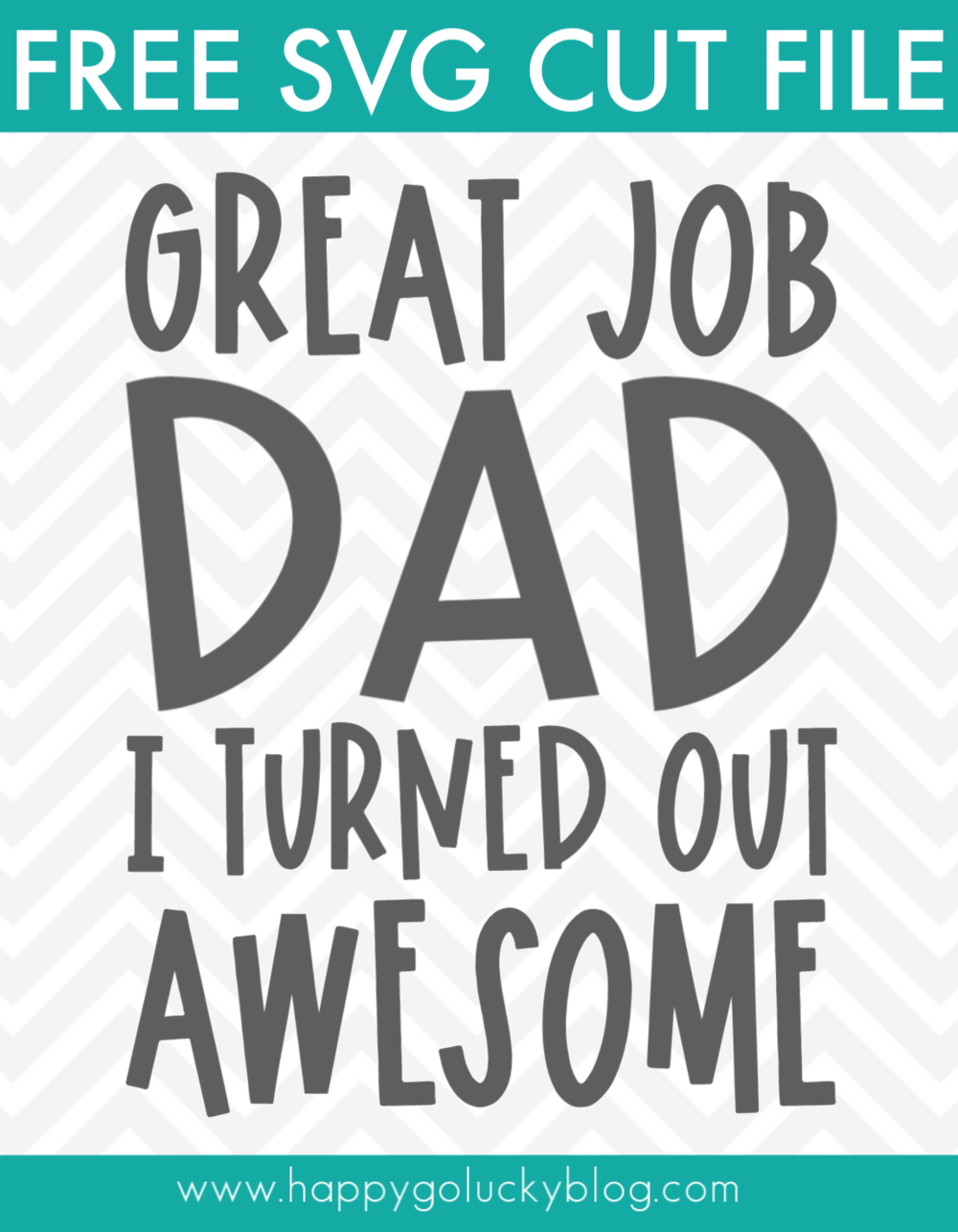Funny Dad SVG Great Job Dad I Turned Out Awesome