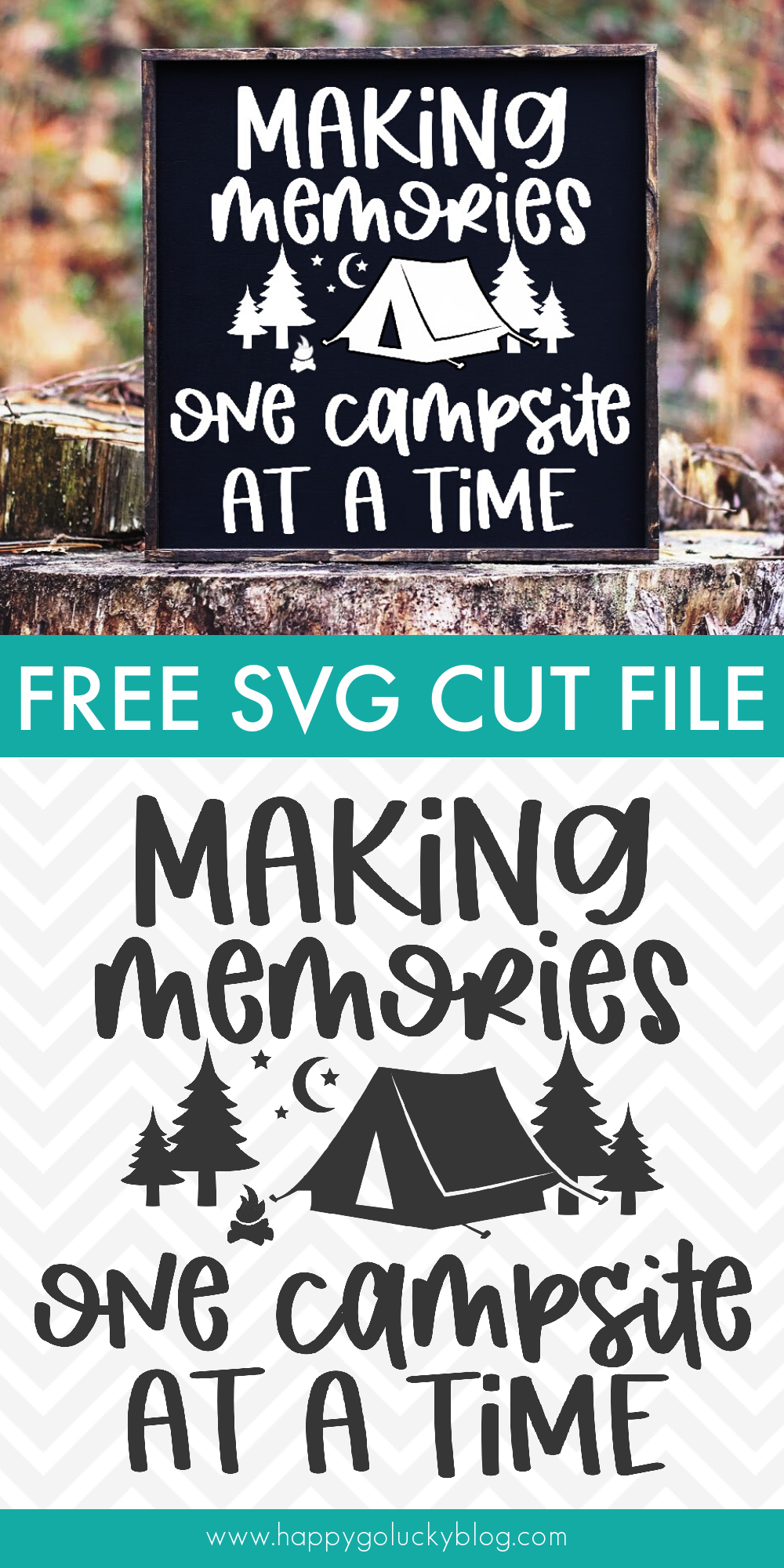 Free SVG Cut File Making Memories One Campsite at a Time