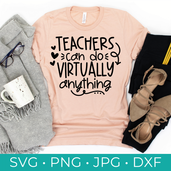 Teachers Can Do Virtually Anything SVG