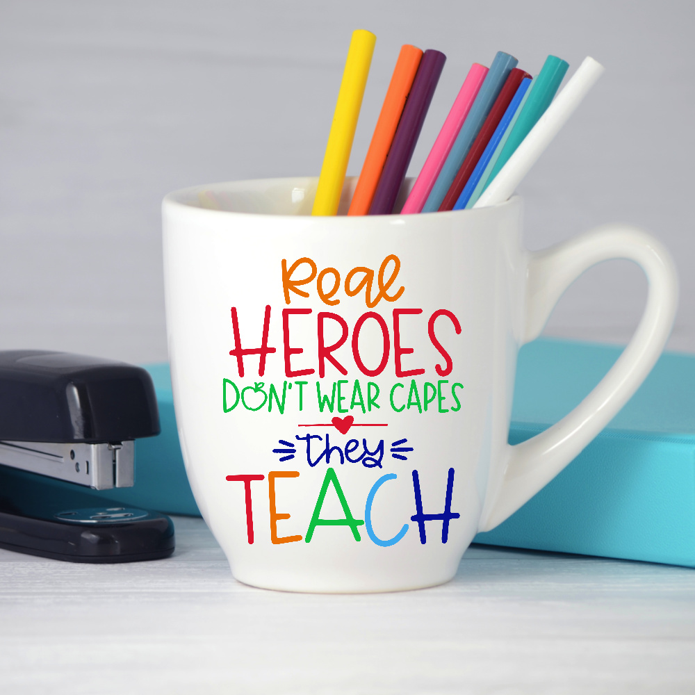 Real Heroes Teacher SVG on Mug Teacher Appreciation GIft