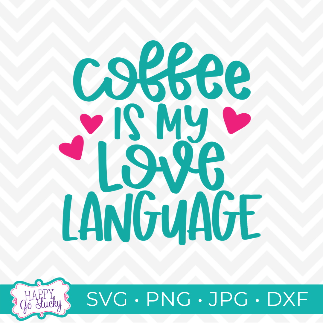 Free Coffee Svg Collection 14 Free Designs Happy Go Lucky