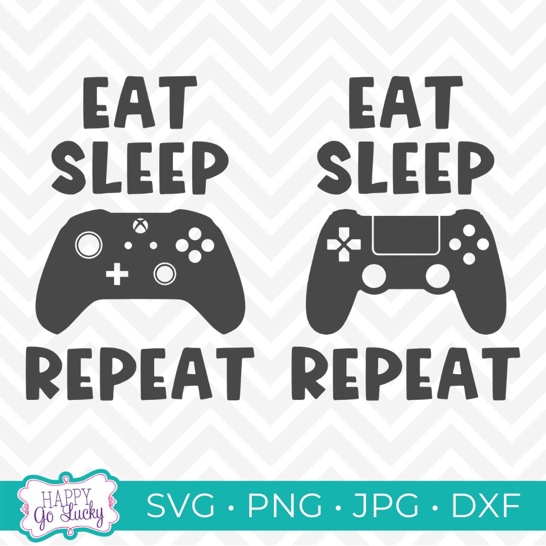 Eat Sleep Game Repeat SVG Cut File