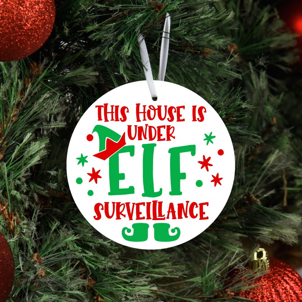This House is Under Elf Surveillance SVG and Ornament