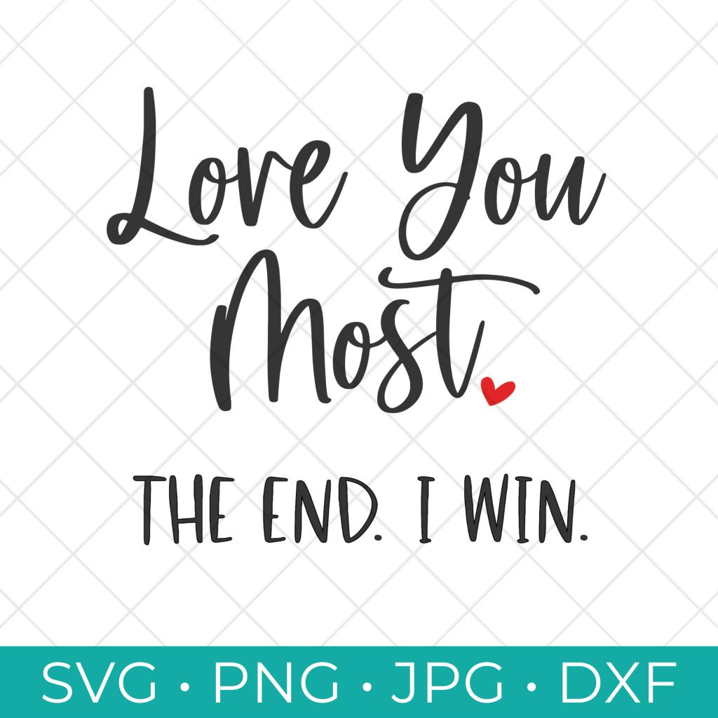 Love You Most SVG Cut File