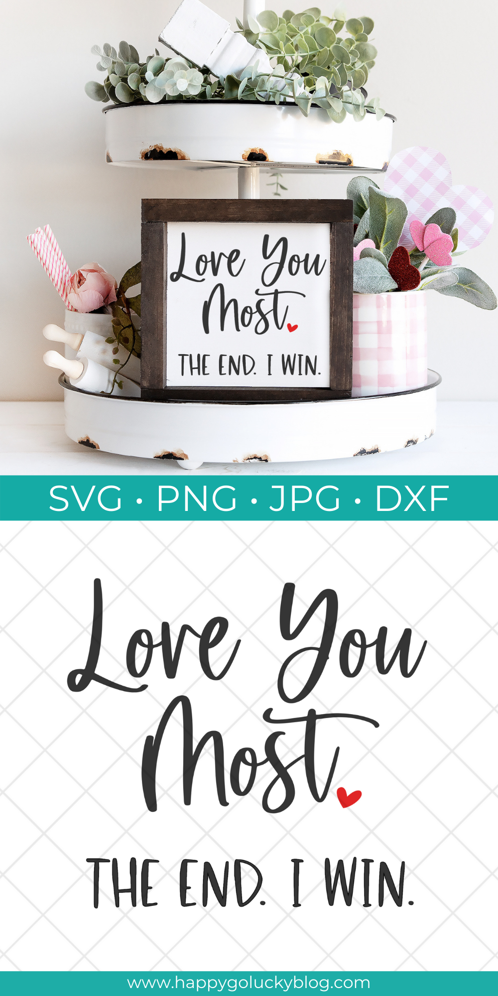 Love You Most SVG Cut file displayed on small wood sign for Valentine's Day.