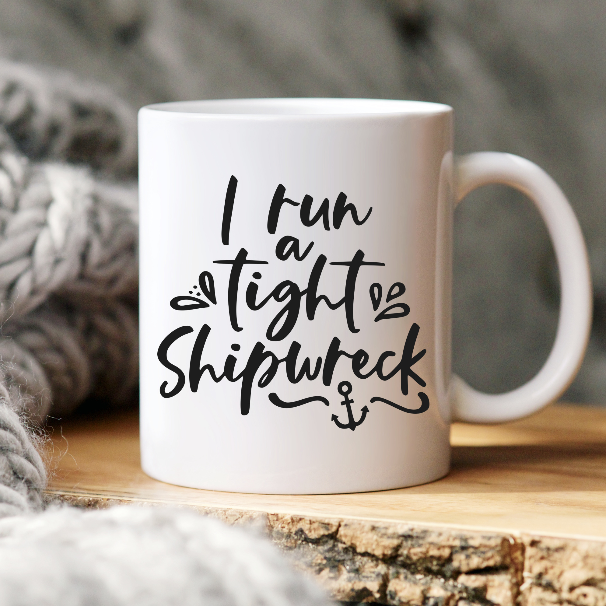 I Run a Tight Shipwreck SVG Cut File included in the free mug SVG collection