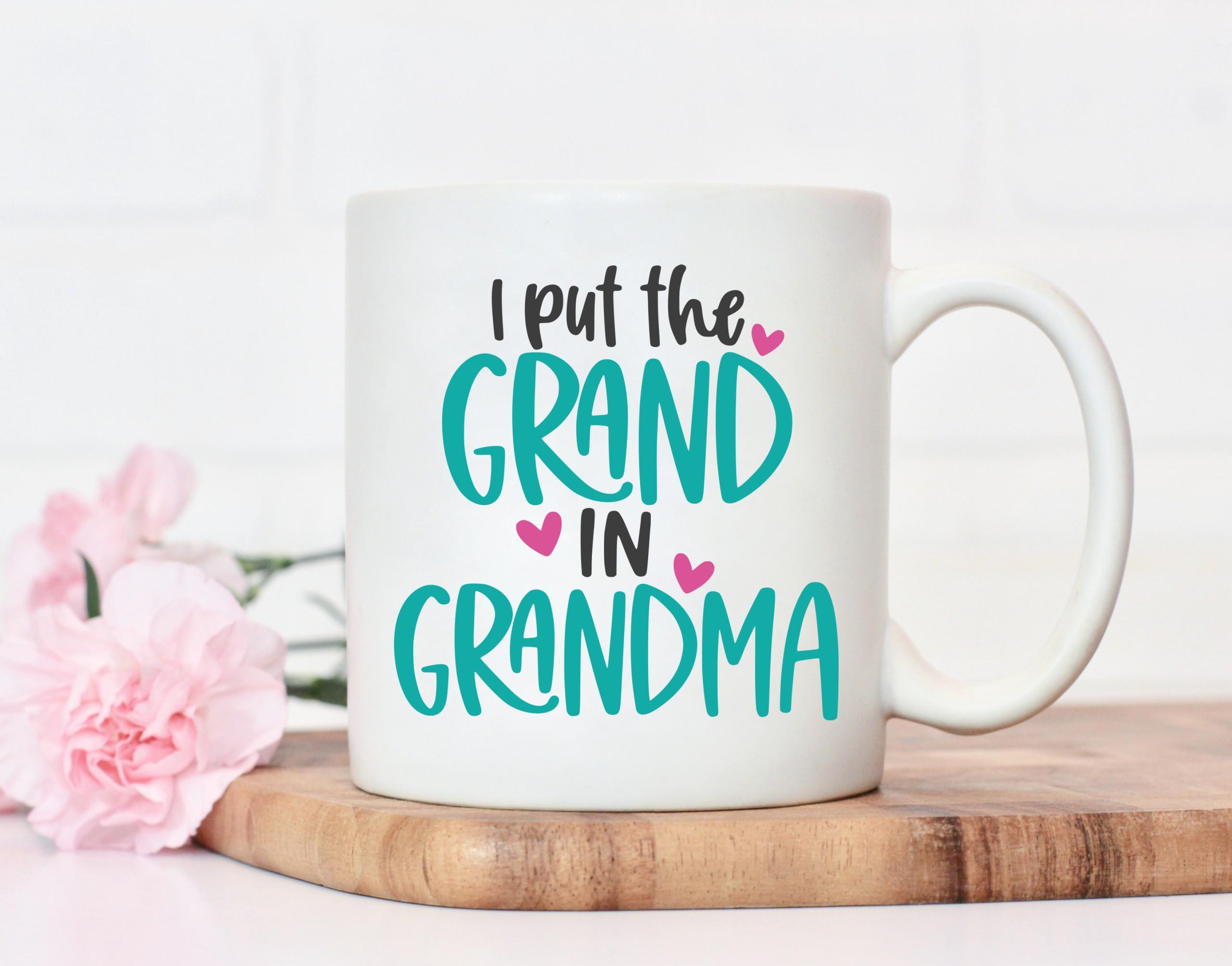 I Put the Grand in Grandma cut file on white mug