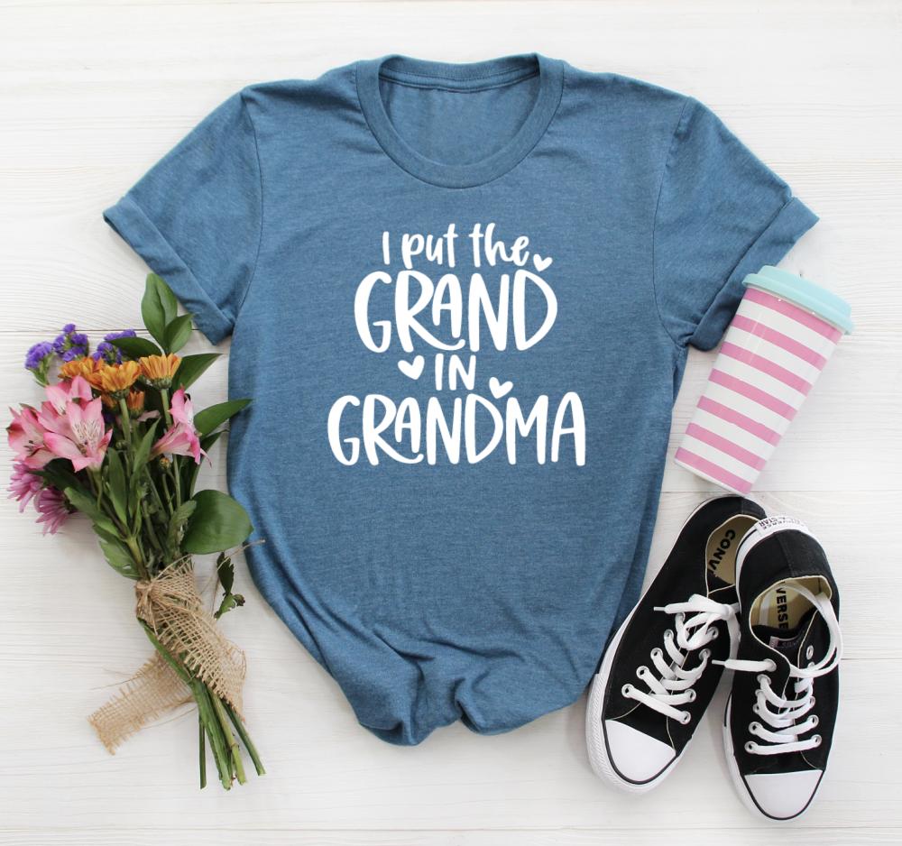I Put the Grand in Grandma T-shirt