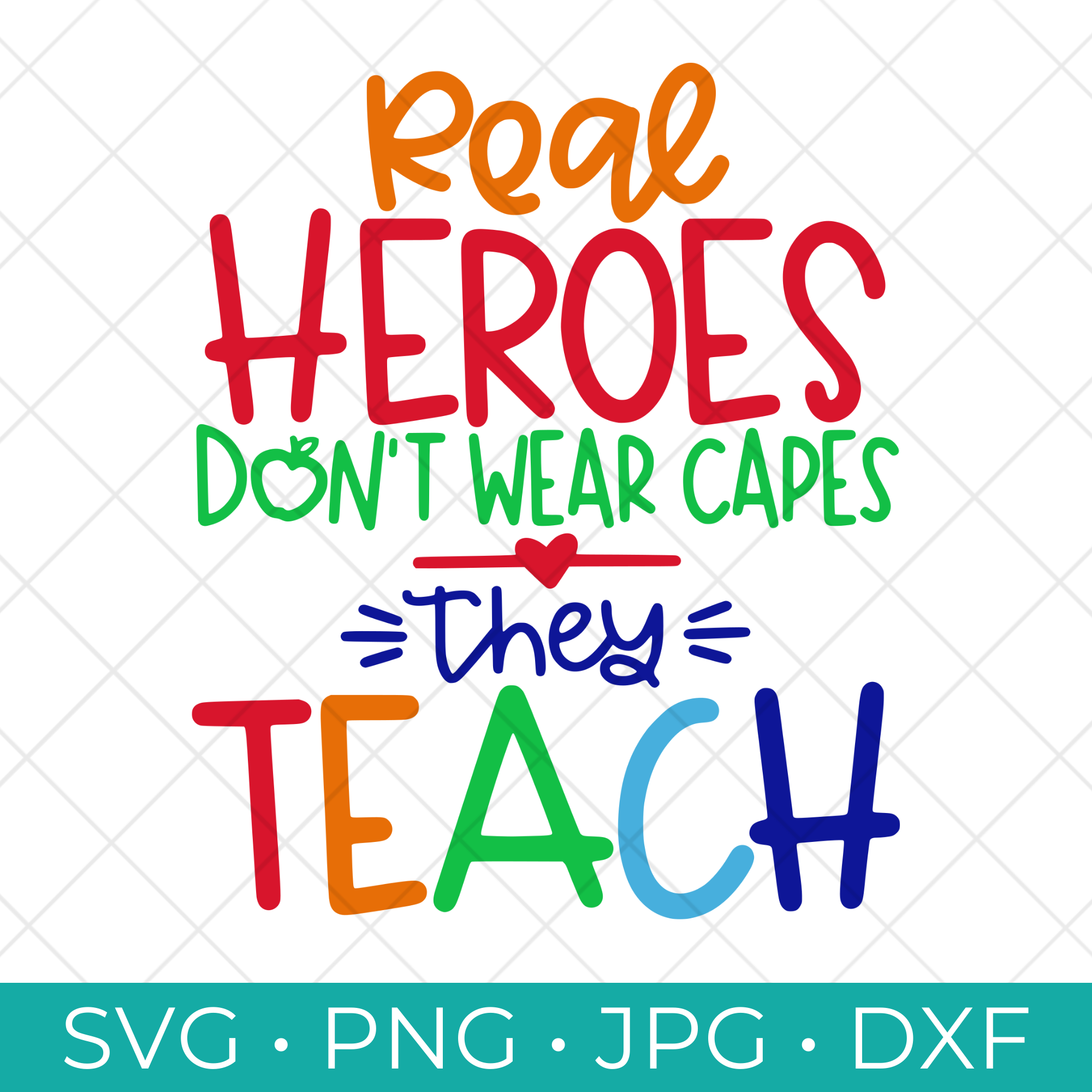 Real Heroes Don't Wear Capes They Teach SVG on a white mug for an easy teacher appreciation gift.