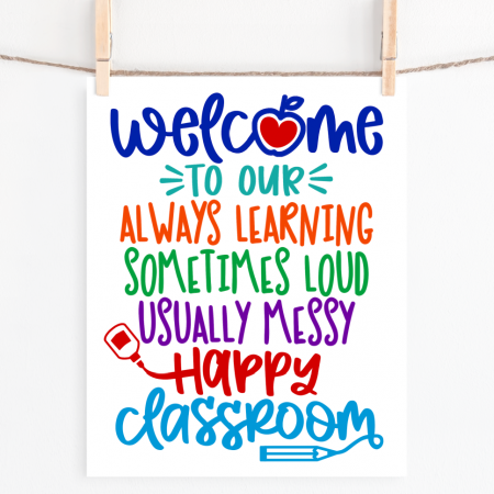 Welcome to Our Happy Classroom Printable and SVG Cut File