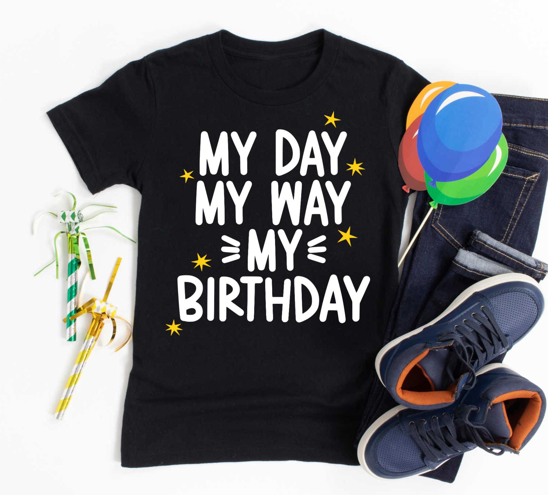 My Day My Way My Birthday SVG Cut File
